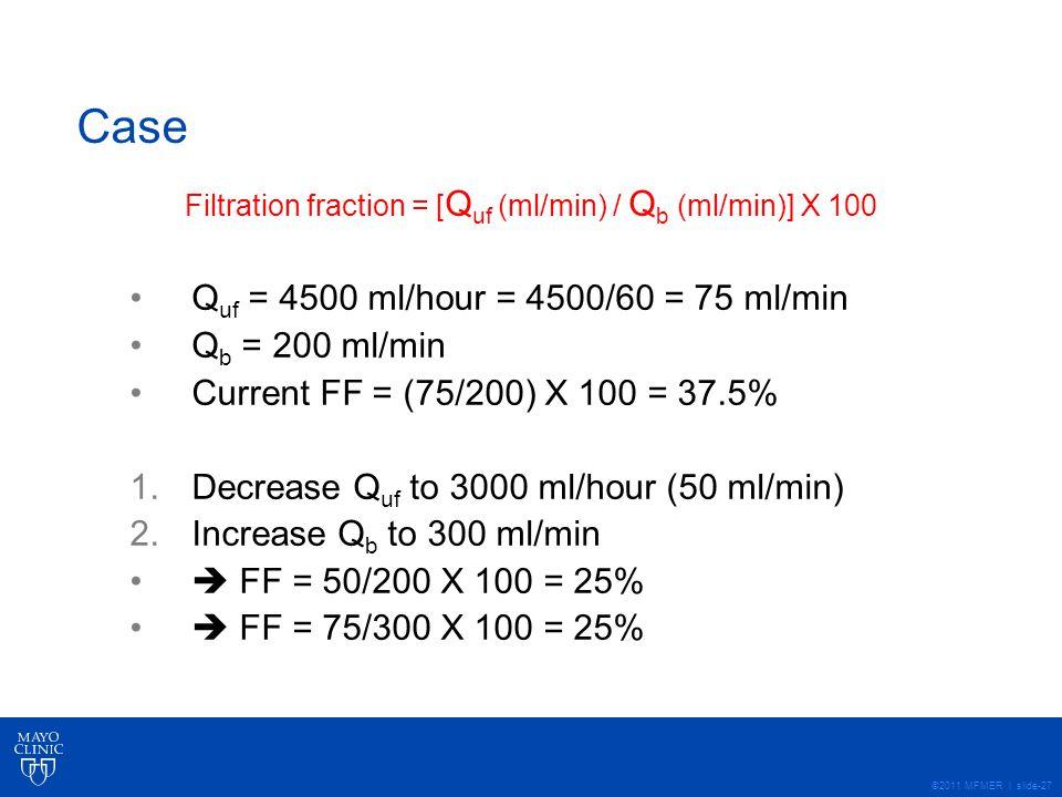 Filtration fraction = [Quf (ml/min) / Qb (ml/min)] X 100
